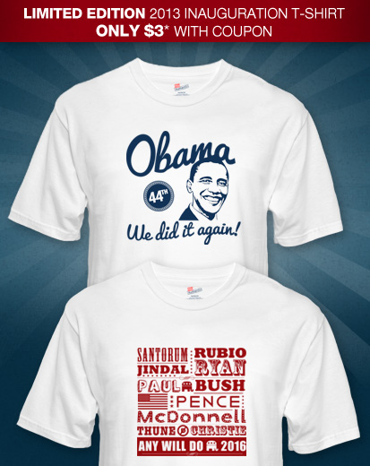 "<font color=#FF0000><font size=""6"">Get your $3* <br>2013 Inauguration Tees!<font>"